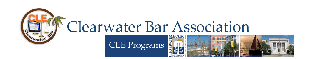 Clearwater Bar Association Live CLE